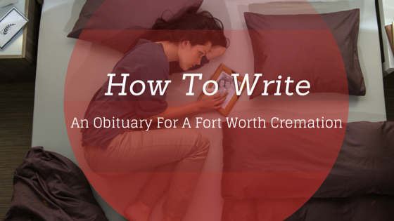 How to Write an Obituary for a Cremation Service