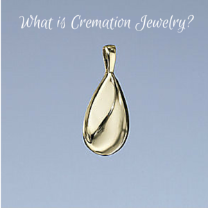 What is Cremation Jewelry